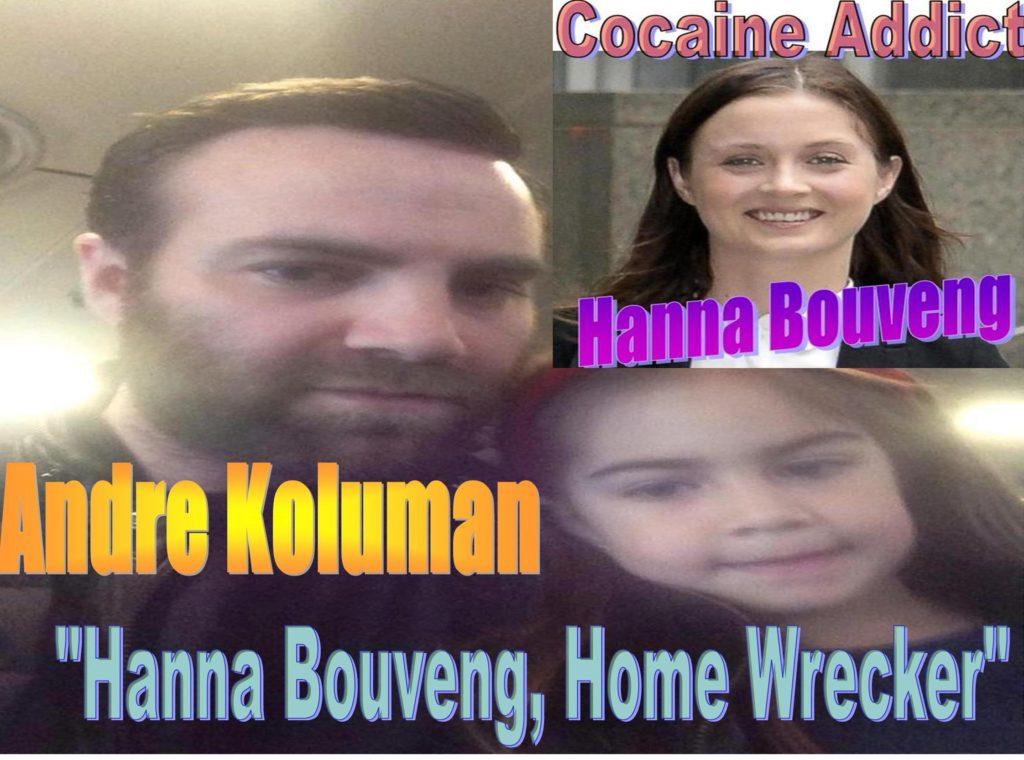 ANDRE-KOLUMAN-CHEMME-KOLUMAN-HANNA-BOUVENG-AFFAIR