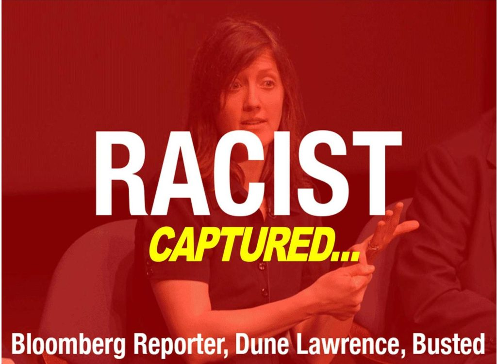 DUNE-LAWRENCE-BLOOMBERG-REPORTER-DOOMED-RACIST-FRAUD-CAPTURED