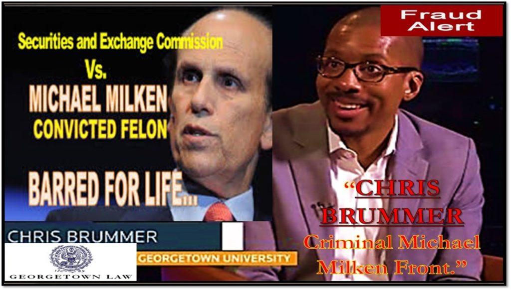 Georgetown Professor CHRIS BRUMMER, CFTC NOMINEE, MICHAEL MILKEN FRONT MAN, NICOLE GUERON FRAUD