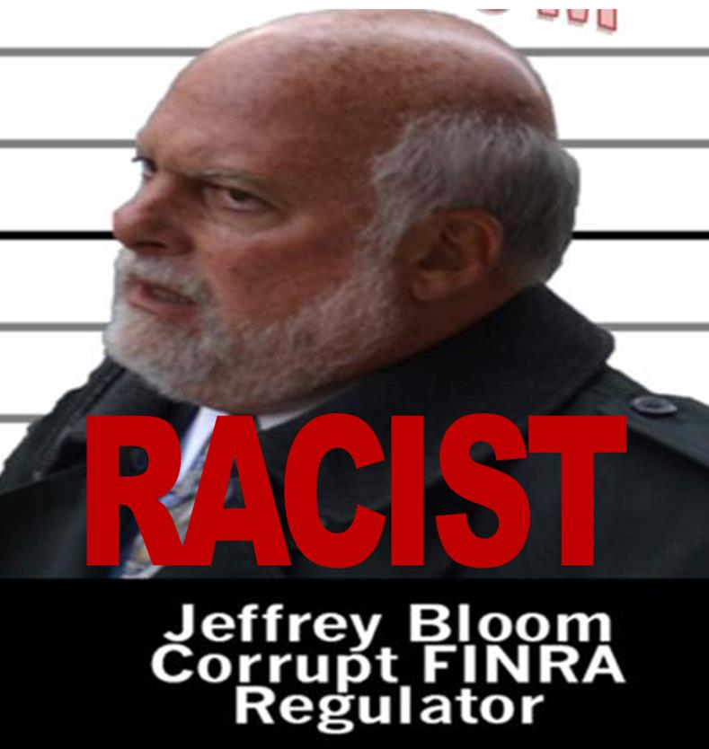 SEX, LIES, FINRA REGULATOR JEFFREY BLOOM MISSED NEW BERNIE MADOFF