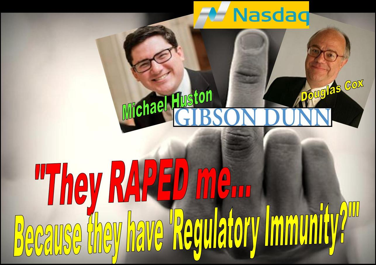Disgraced Gibson Dunn Lawyer MICHAEL HUSTON Implicated in Nasdaq Regulatory Rape